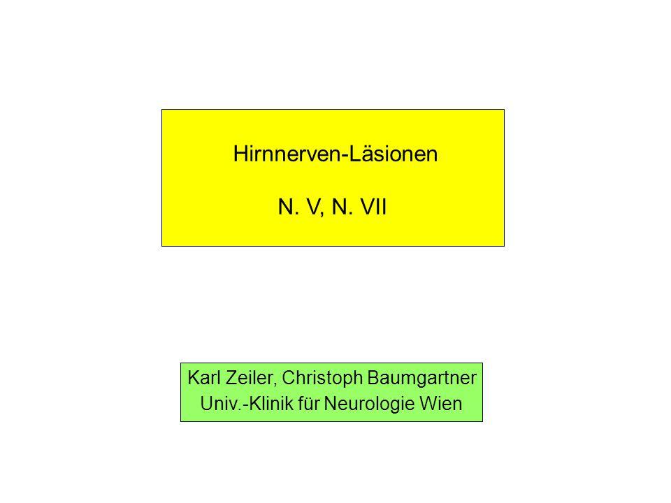 Hirnnerven-Läsionen N. V, N. VII Karl Zeiler, Christoph Baumgartner