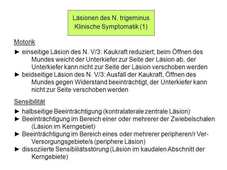 Läsionen des N. trigeminus Klinische Symptomatik (1)