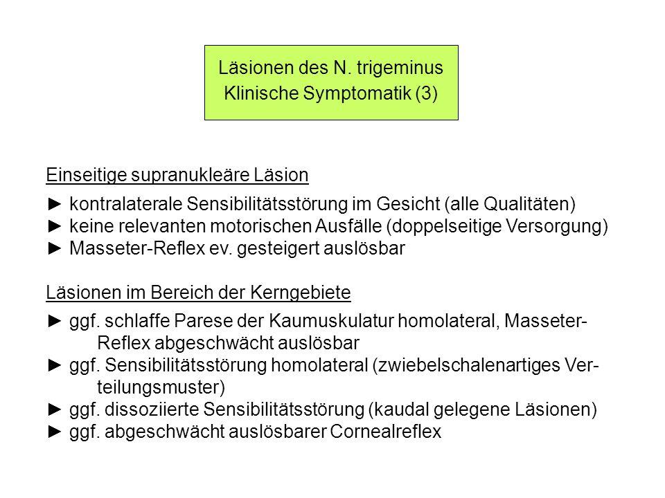Läsionen des N. trigeminus Klinische Symptomatik (3)