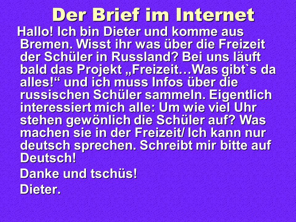 Der Brief im Internet Danke und tschüs! Dieter.