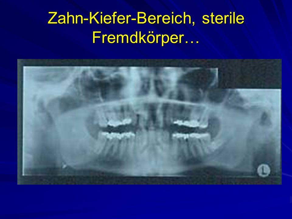 Zahn-Kiefer-Bereich, sterile Fremdkörper…