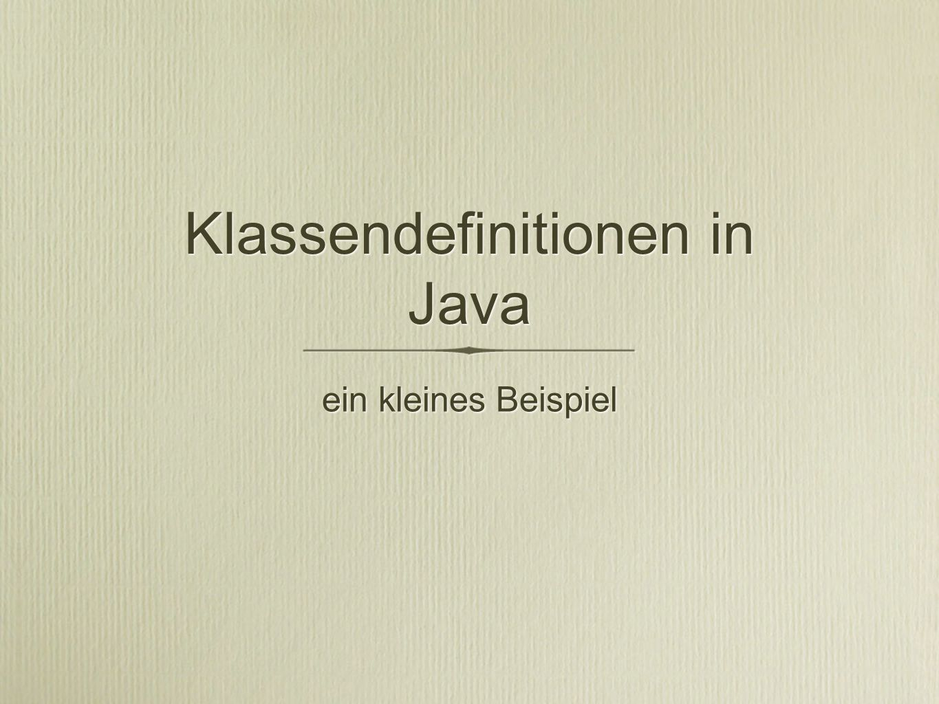 Klassendefinitionen in Java