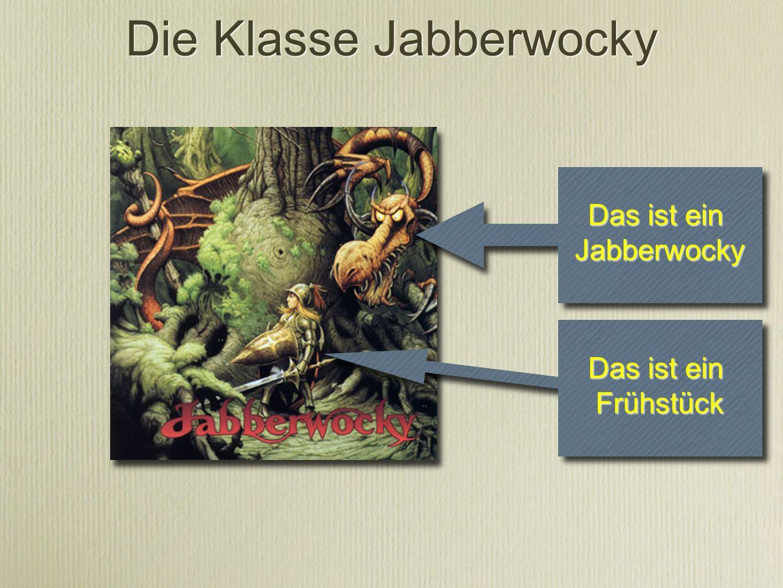 Die Klasse Jabberwocky