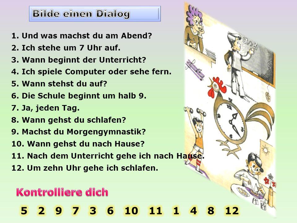 Bilde einen Dialog Kontrolliere dich 5 2 9 7 3 6 10 11 1 4 8 12