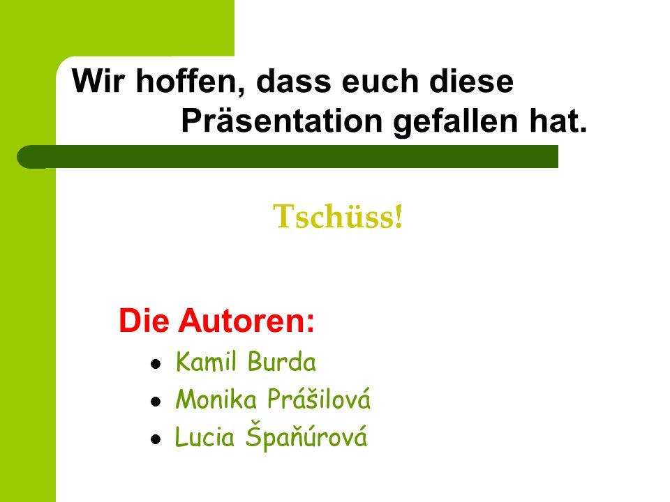 Wir hoffen, dass euch diese Präsentation gefallen hat.