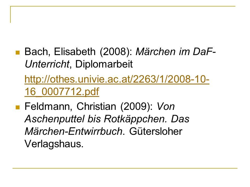 Bach, Elisabeth (2008): Märchen im DaF-Unterricht, Diplomarbeit