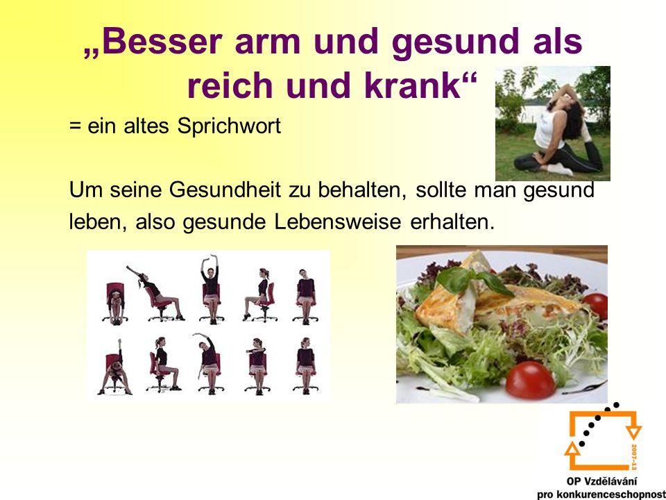 """""""Besser arm und gesund als reich und krank"""