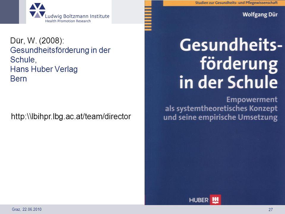Dür, W. (2008): Gesundheitsförderung in der Schule, Hans Huber Verlag Bern