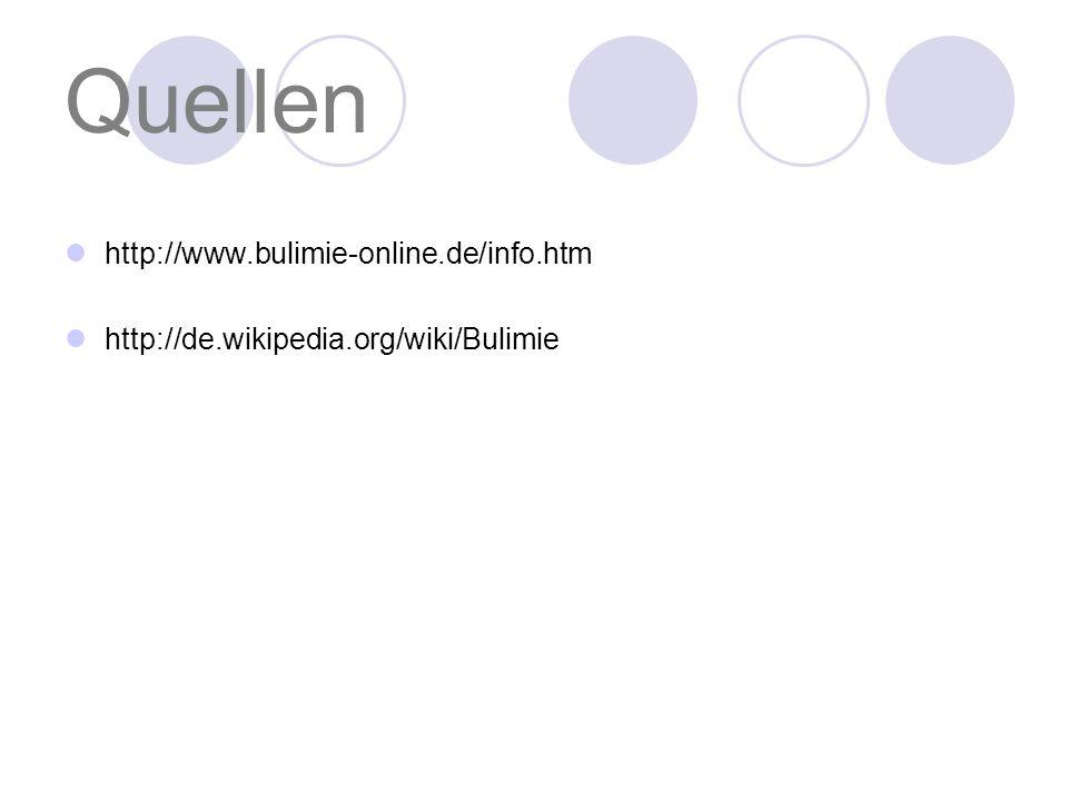 Quellen http://www.bulimie-online.de/info.htm