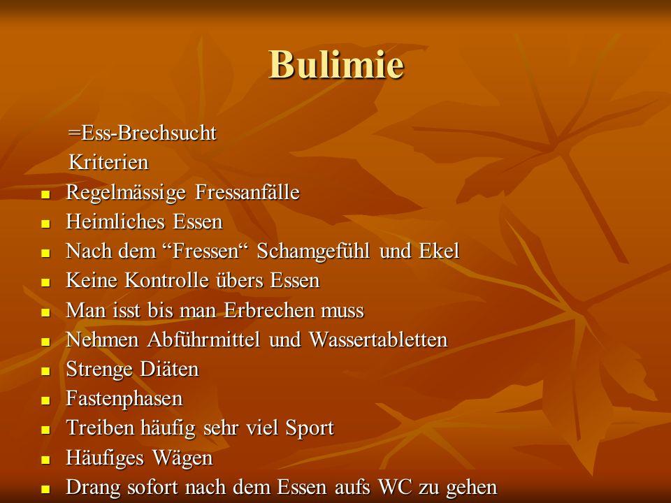 Bulimie =Ess-Brechsucht Kriterien Regelmässige Fressanfälle