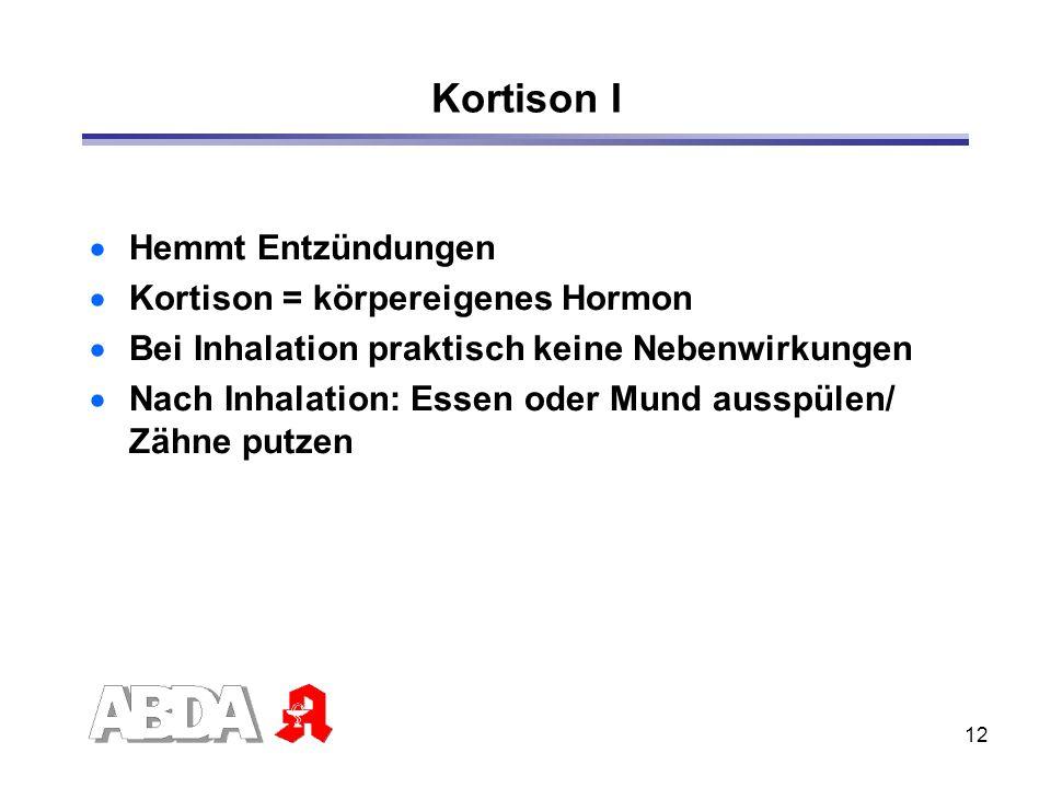 Kortison I Hemmt Entzündungen Kortison = körpereigenes Hormon