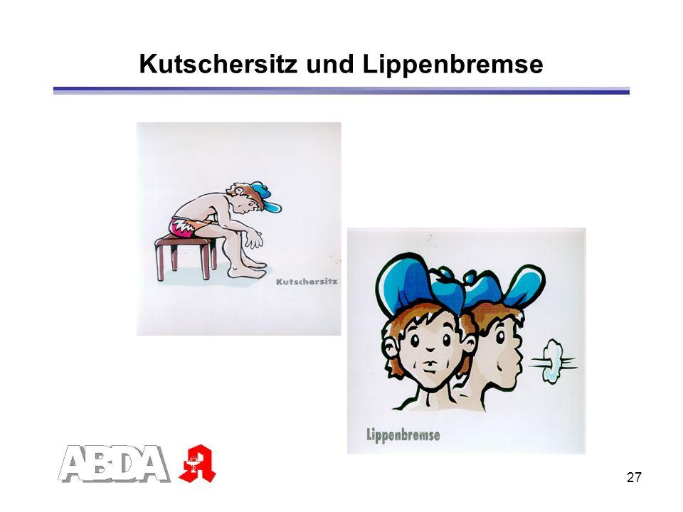 Kutschersitz und Lippenbremse