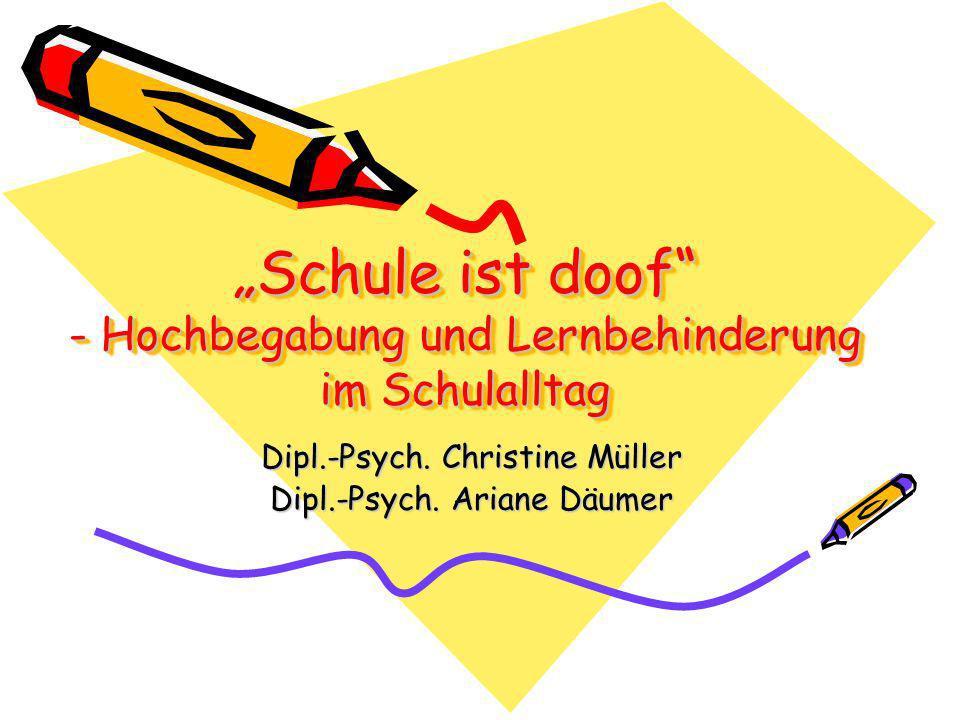 """""""Schule ist doof - Hochbegabung und Lernbehinderung im Schulalltag"""