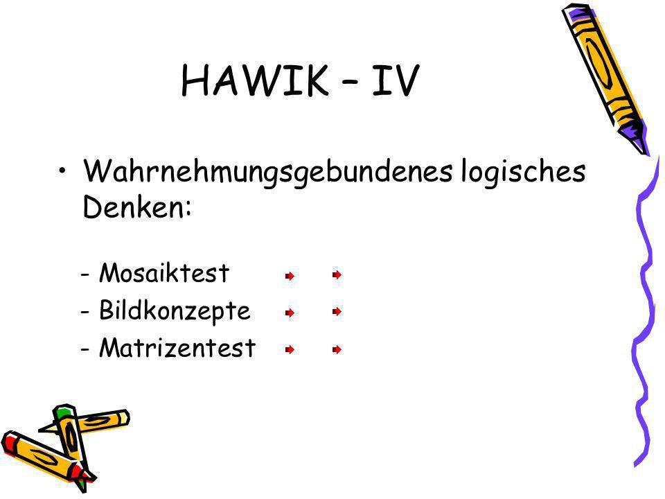 HAWIK – IV Wahrnehmungsgebundenes logisches Denken: - Mosaiktest