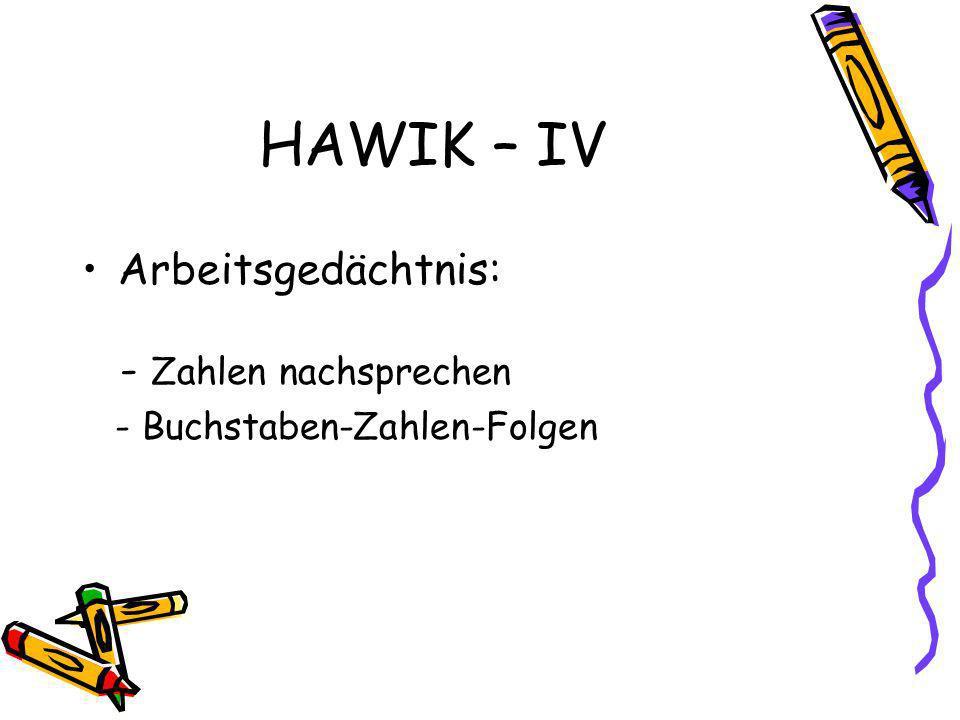 HAWIK – IV Arbeitsgedächtnis: - Zahlen nachsprechen