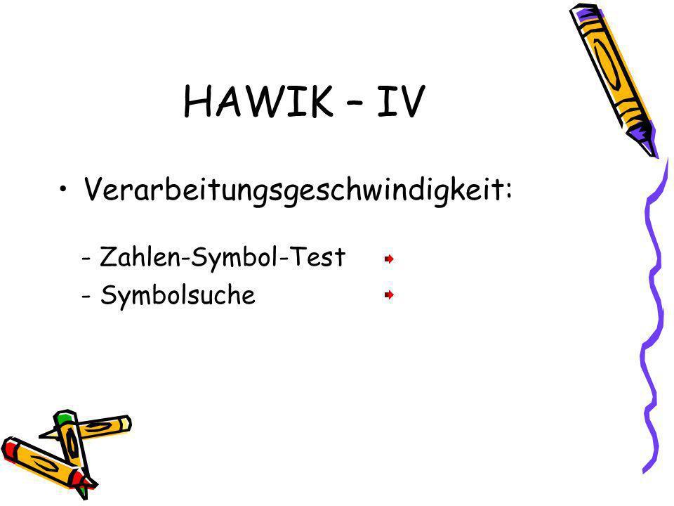 HAWIK – IV Verarbeitungsgeschwindigkeit: - Zahlen-Symbol-Test