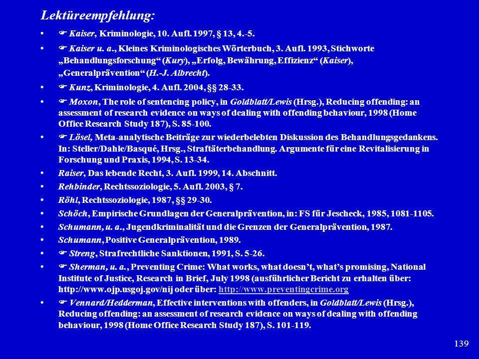 Lektüreempfehlung:  Kaiser, Kriminologie, 10. Aufl. 1997, § 13, 4.-5.
