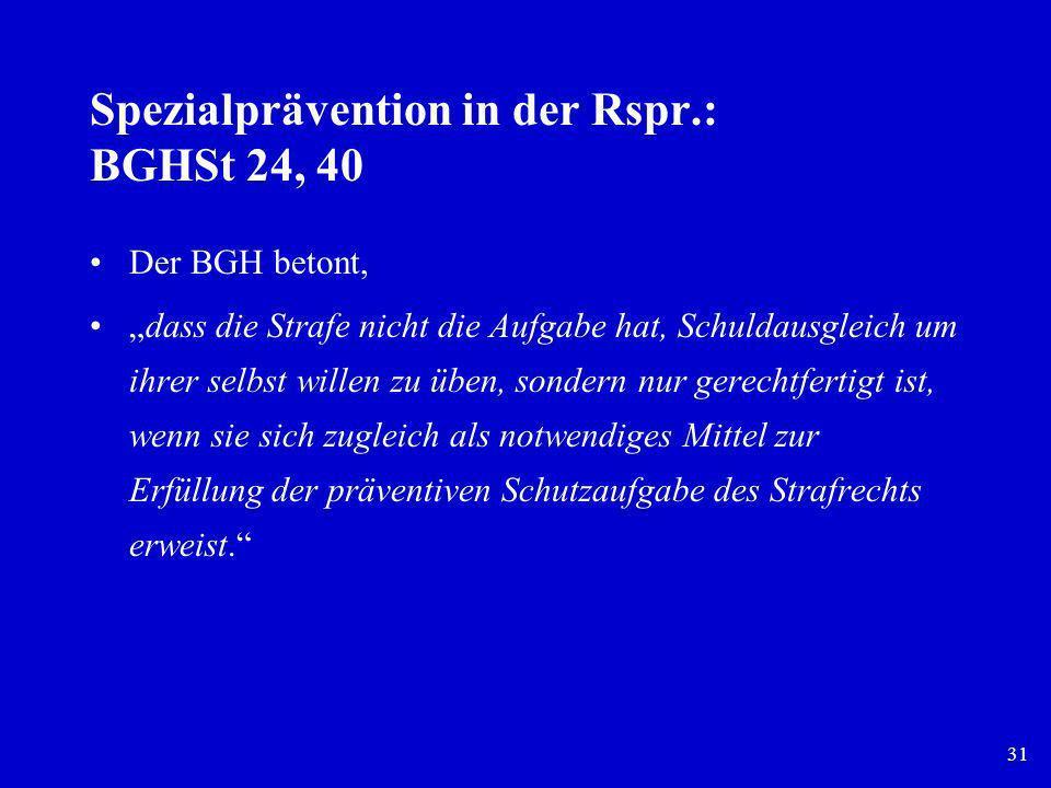 Spezialprävention in der Rspr.: BGHSt 24, 40