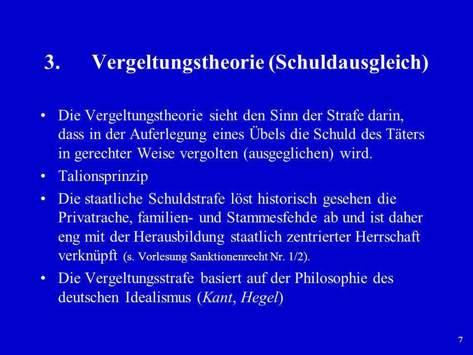 3. Vergeltungstheorie (Schuldausgleich)