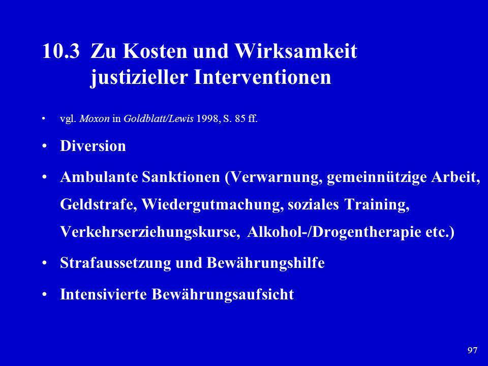 10.3 Zu Kosten und Wirksamkeit justizieller Interventionen