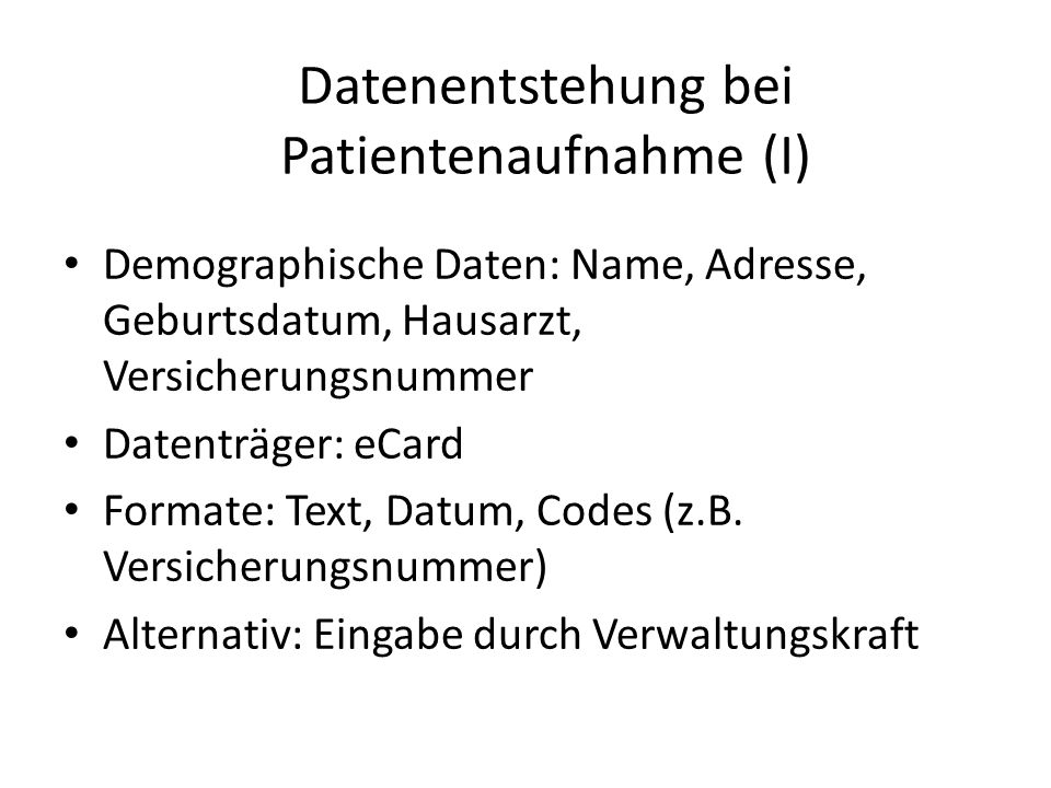 Datenentstehung bei Patientenaufnahme (I)