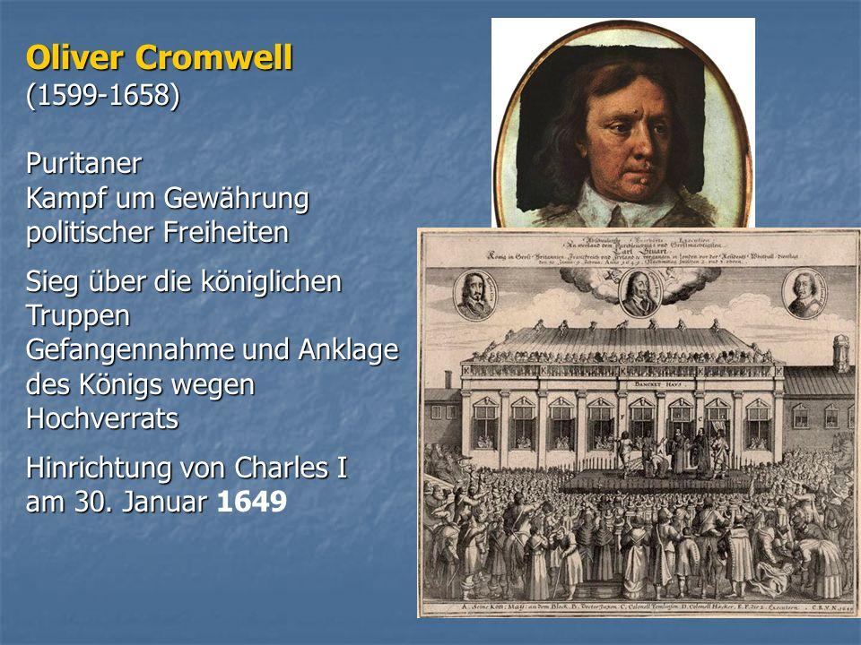 Oliver Cromwell (1599-1658) Puritaner Kampf um Gewährung