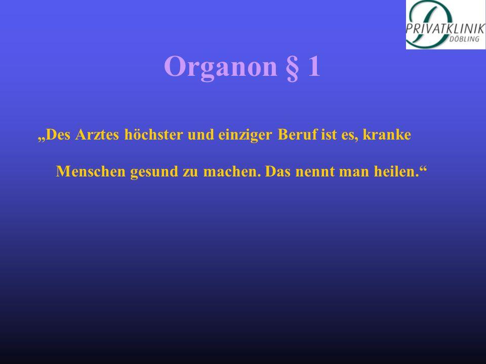 """Organon § 1 """"Des Arztes höchster und einziger Beruf ist es, kranke Menschen gesund zu machen."""