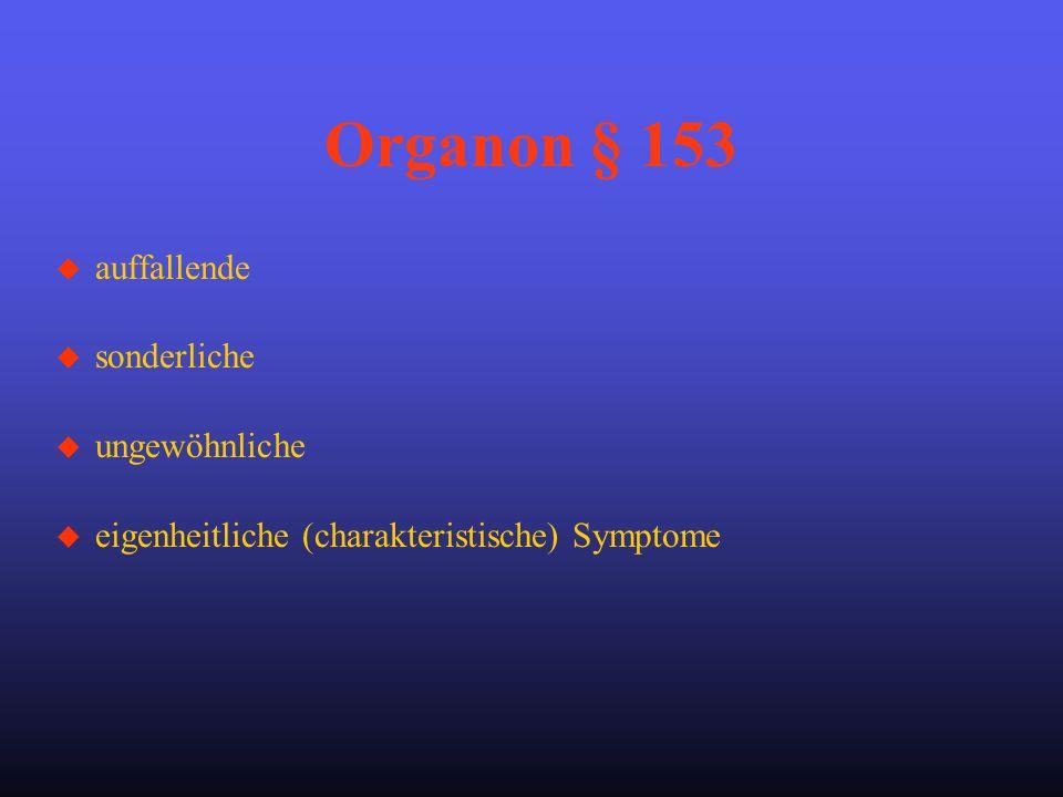 Organon § 153 auffallende sonderliche ungewöhnliche