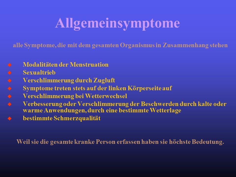 alle Symptome, die mit dem gesamten Organismus in Zusammenhang stehen