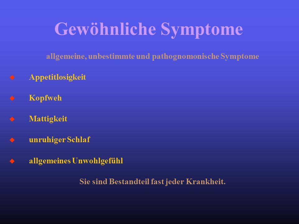 allgemeine, unbestimmte und pathognomonische Symptome
