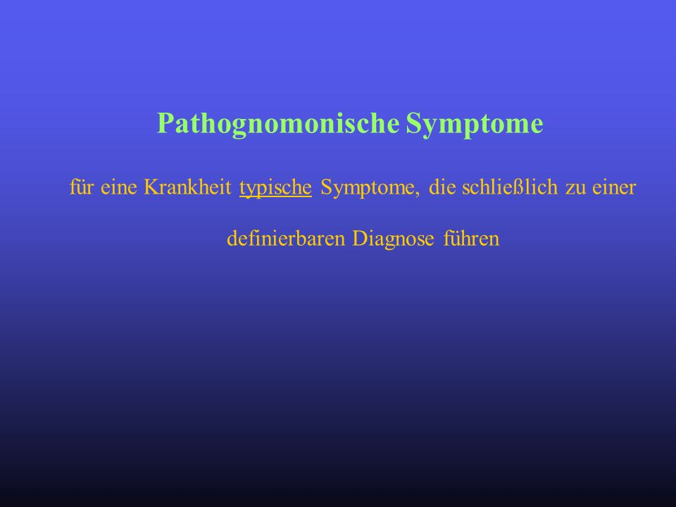 Pathognomonische Symptome