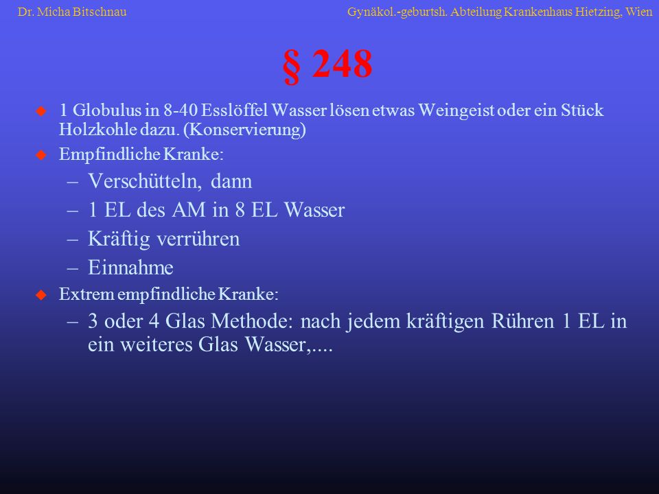 § 248 Verschütteln, dann 1 EL des AM in 8 EL Wasser Kräftig verrühren