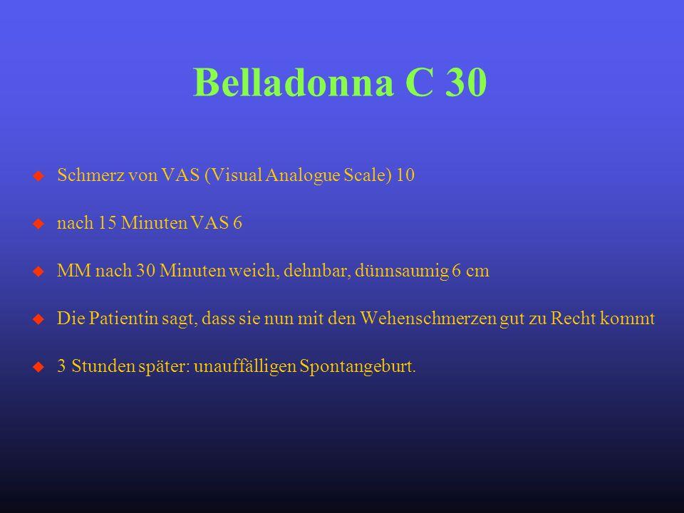 Belladonna C 30 Schmerz von VAS (Visual Analogue Scale) 10