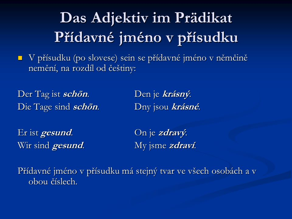 Das Adjektiv im Prädikat Přídavné jméno v přísudku