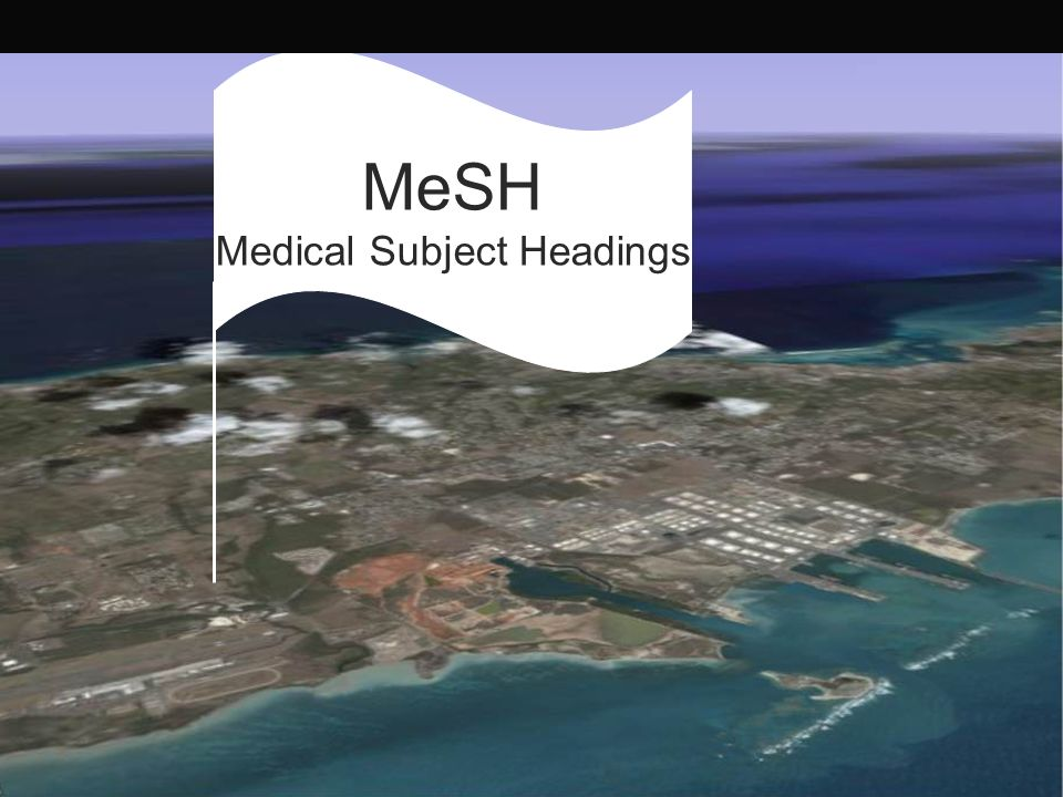 MeSH: Medical Subject Headings