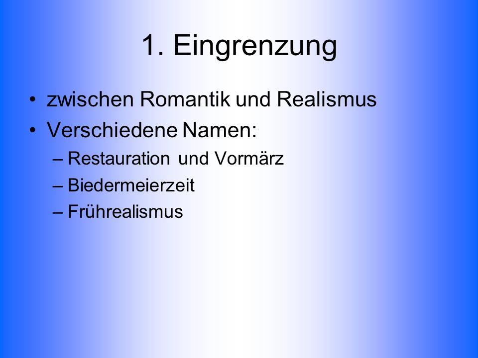 1. Eingrenzung zwischen Romantik und Realismus Verschiedene Namen: