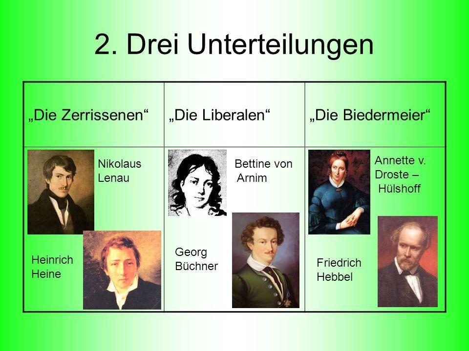 """2. Drei Unterteilungen """"Die Zerrissenen """"Die Liberalen"""