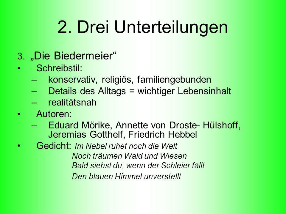 """2. Drei Unterteilungen 3. """"Die Biedermeier Schreibstil:"""