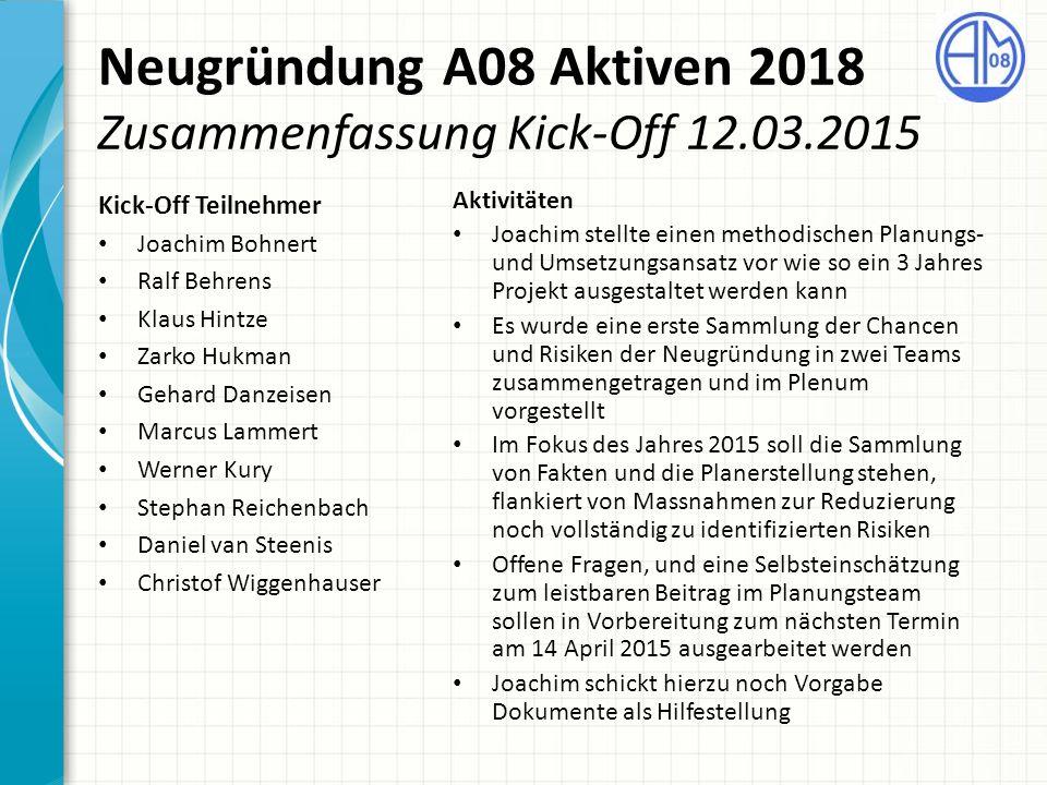 Neugründung A08 Aktiven 2018 Zusammenfassung Kick-Off 12.03.2015