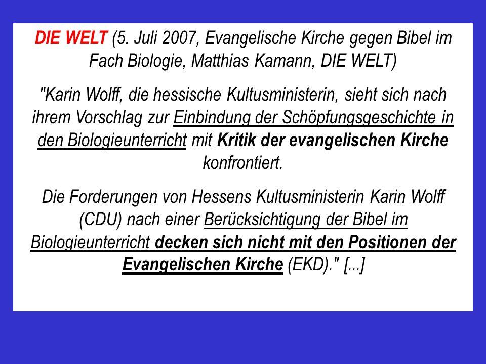 DIE WELT (5. Juli 2007, Evangelische Kirche gegen Bibel im Fach Biologie, Matthias Kamann, DIE WELT)