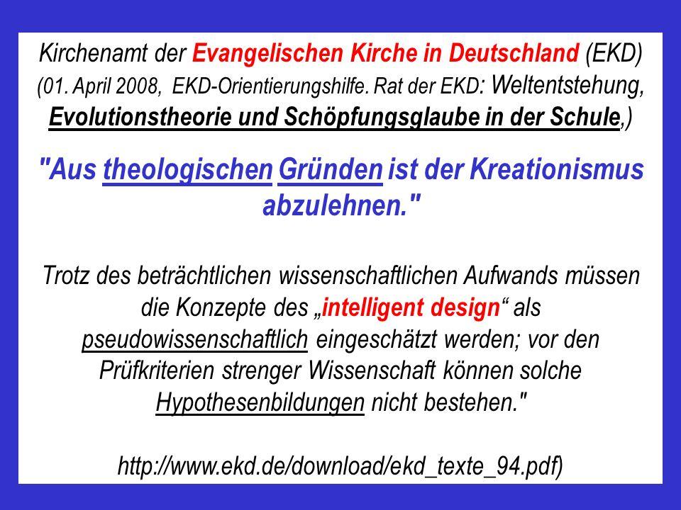 Aus theologischen Gründen ist der Kreationismus abzulehnen.