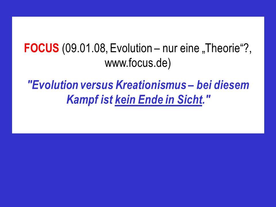 """FOCUS (09.01.08, Evolution – nur eine """"Theorie , www.focus.de)"""