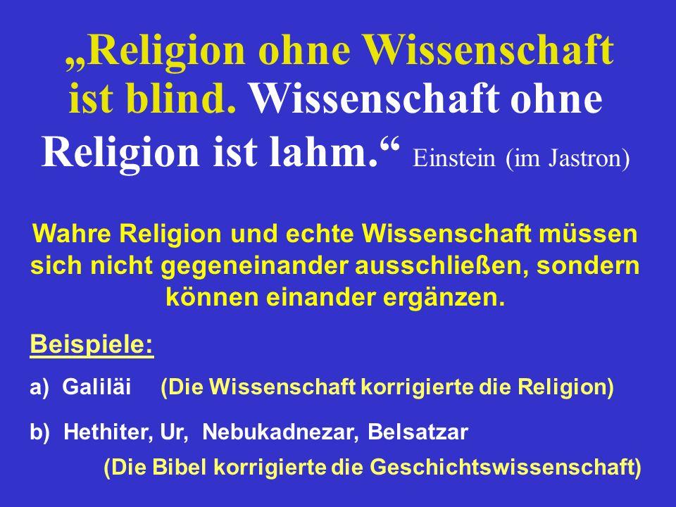 """""""Religion ohne Wissenschaft ist blind"""