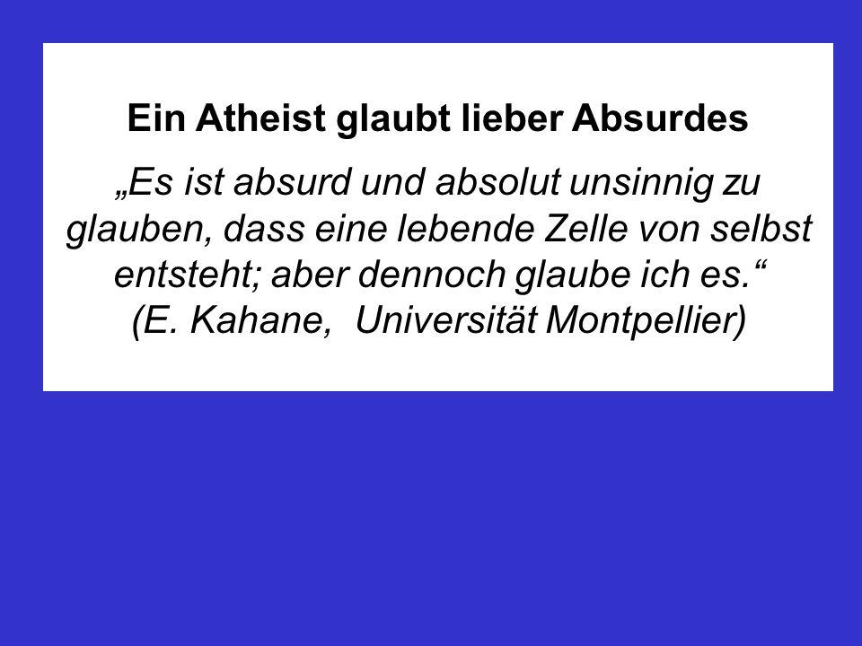 Ein Atheist glaubt lieber Absurdes