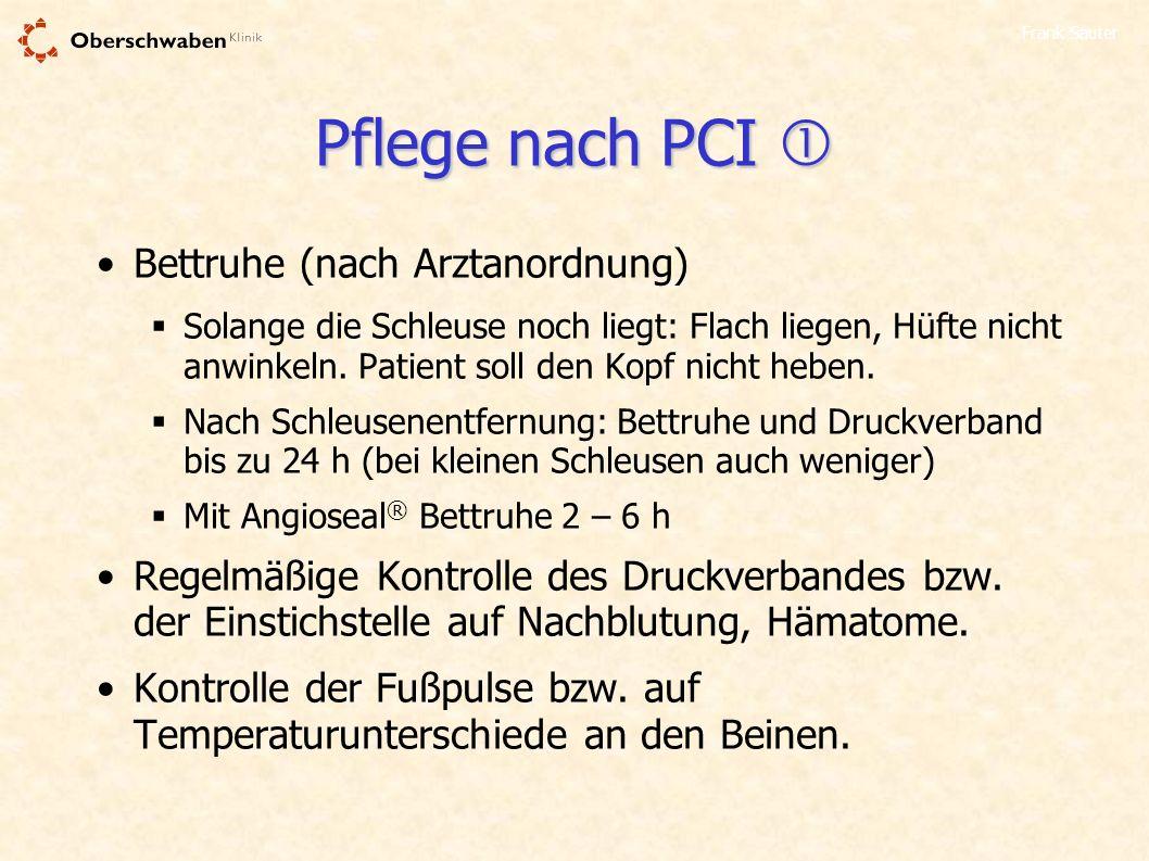 Pflege nach PCI  Bettruhe (nach Arztanordnung)