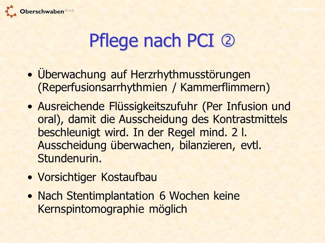 Pflege nach PCI  Überwachung auf Herzrhythmusstörungen (Reperfusionsarrhythmien / Kammerflimmern)