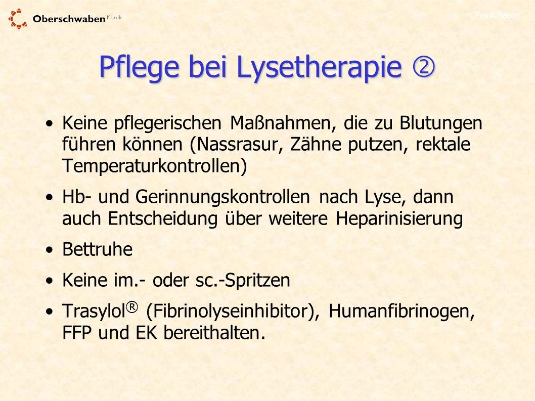 Pflege bei Lysetherapie 