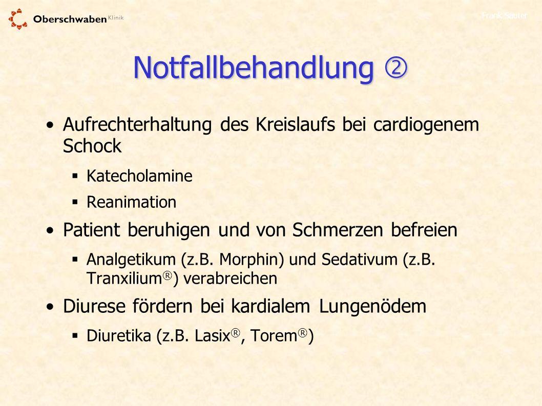 Notfallbehandlung  Aufrechterhaltung des Kreislaufs bei cardiogenem Schock. Katecholamine. Reanimation.
