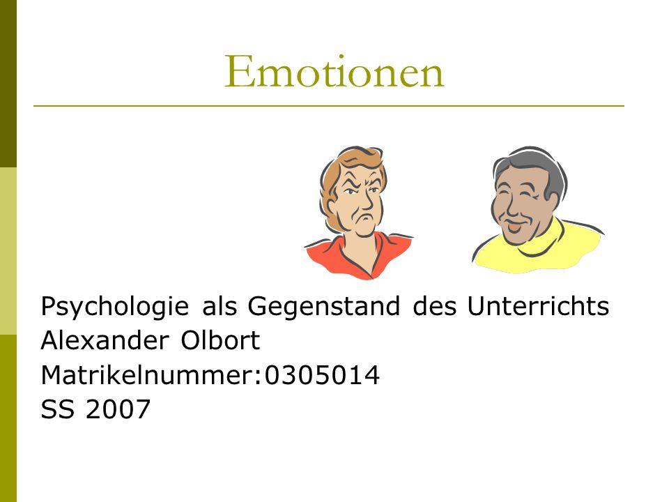 Emotionen Psychologie als Gegenstand des Unterrichts Alexander Olbort