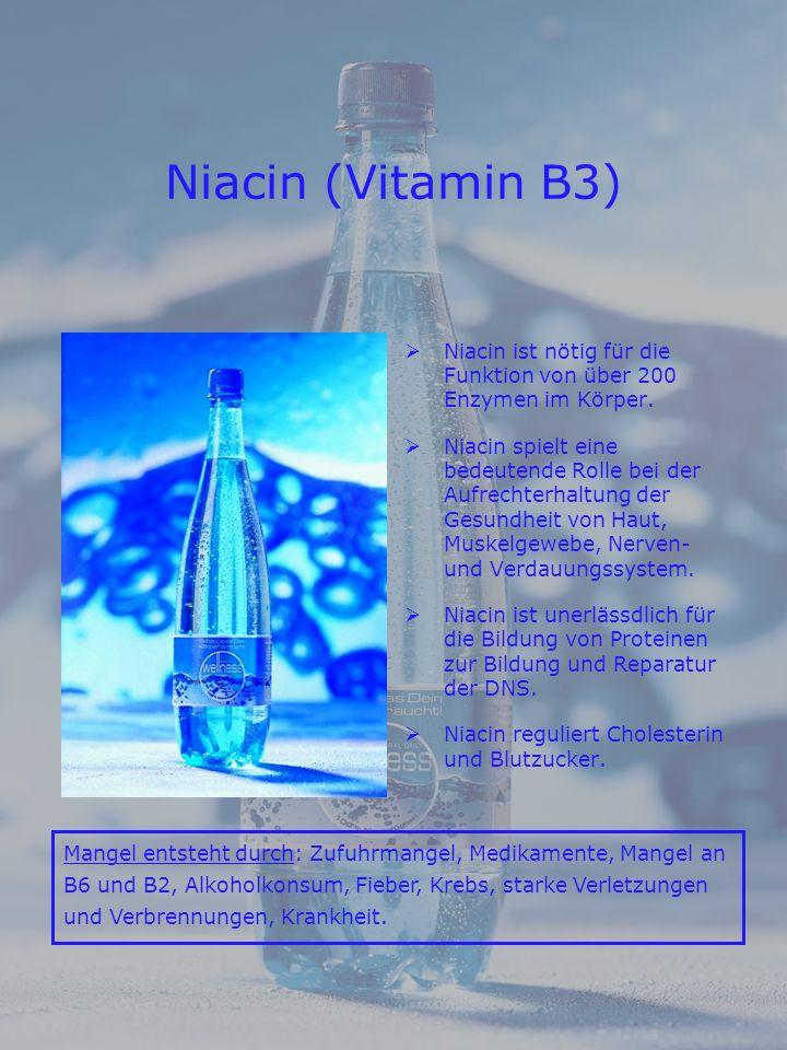 Niacin (Vitamin B3) Niacin ist nötig für die Funktion von über 200 Enzymen im Körper.